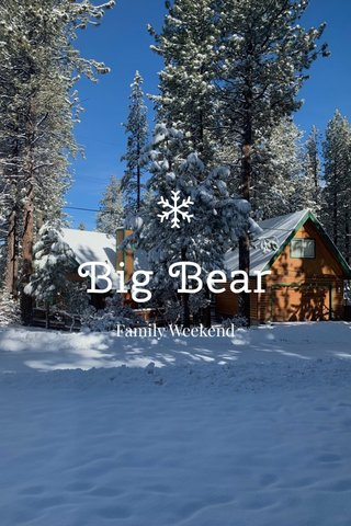 Big Bear Family Weekend