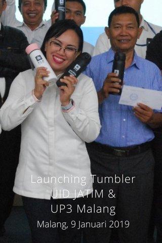 Launching Tumbler UID JATIM & UP3 Malang Malang, 9 Januari 2019
