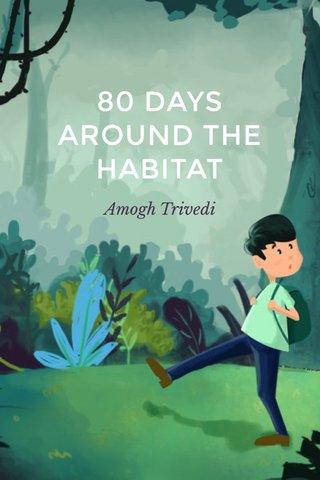 80 DAYS AROUND THE HABITAT Amogh Trivedi