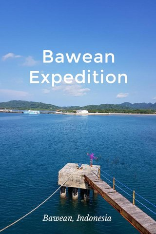 Bawean Expedition Bawean, Indonesia