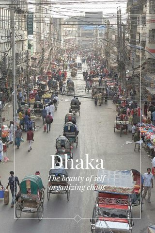 Dhaka The beauty of self organizing chaos