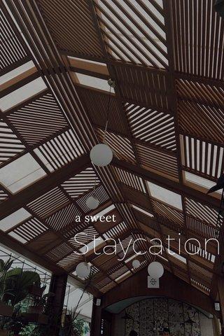 Staycation a sweet