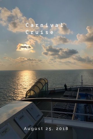 Carnival Cruise August 25, 2018