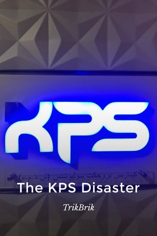 The KPS Disaster TrikBrik