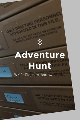 Adventure Hunt WK 1: Old, new, borrowed, blue