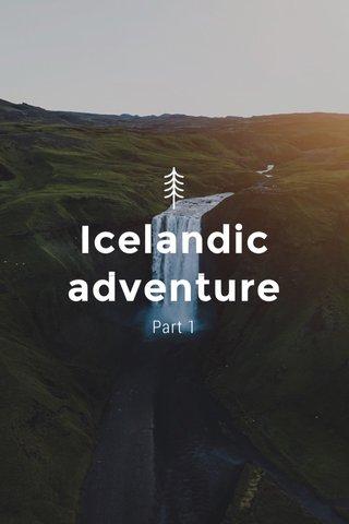 Icelandic adventure Part 1