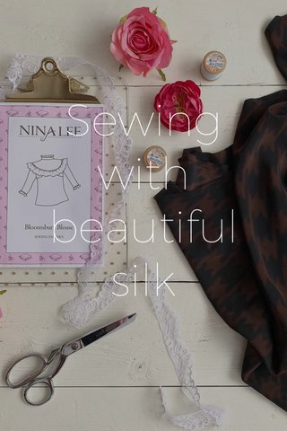 Sewing with beautiful silk