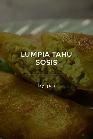 LUMPIA TAHU SOSIS by jun