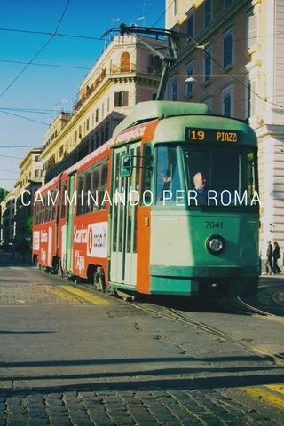 CAMMINANDO PER ROMA