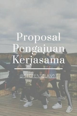 Proposal Pengajuan Kerjasama @OFCPENT0LAN97