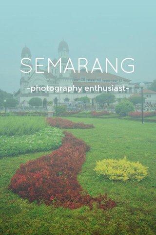 SEMARANG -photography enthusiast-