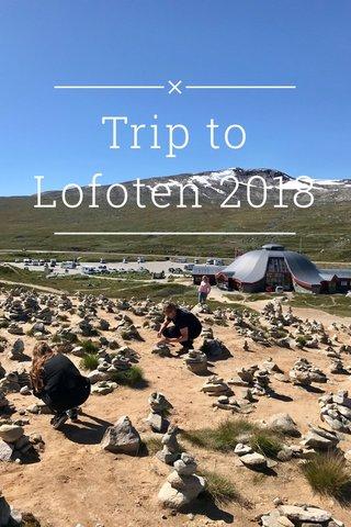 Trip to Lofoten 2018