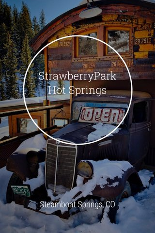StrawberryPark Hot Springs Steamboat Springs, CO