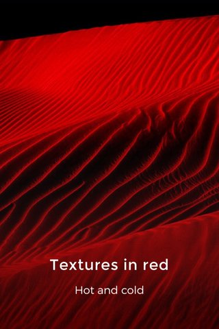 Textures in red Hot and cold