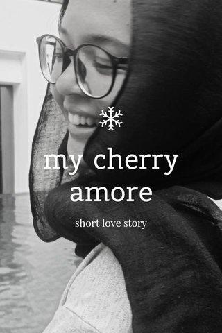 my cherry amore short love story