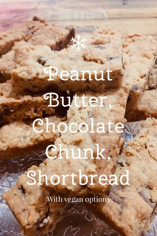 Peanut Butter, Chocolate Chunk, Shortbread With vegan options