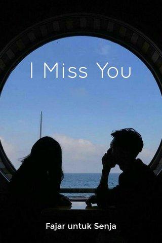 I Miss You Fajar untuk Senja