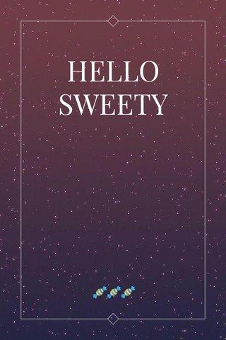 HELLO SWEETY 🍬🍬🍬