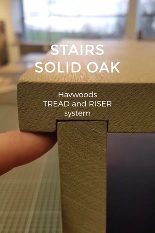 STAIRS SOLID OAK Havwoods TREAD and RISER system