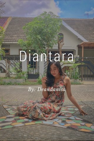 Diantara By: Deandanisa