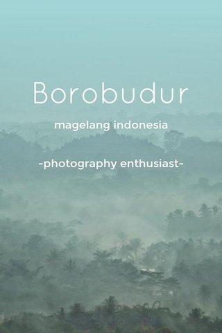 Borobudur magelang indonesia -photography enthusiast-