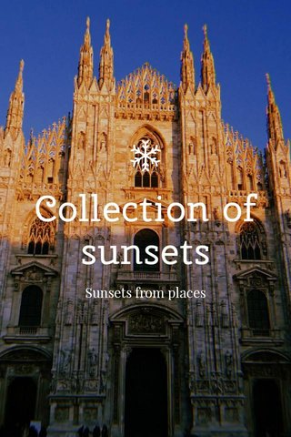 Collection of sunsets Sunsets from places