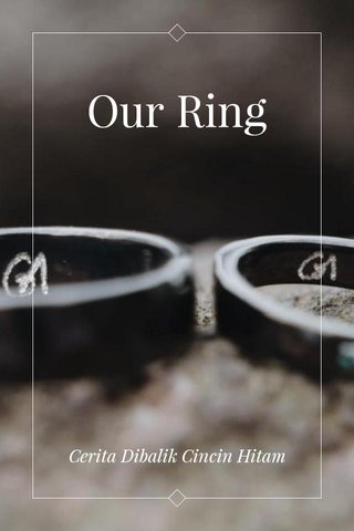 Our Ring Cerita Dibalik Cincin Hitam