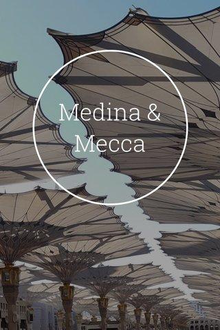 Medina & Mecca