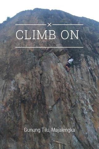 CLIMB ON Gunung Tilu, Majalengka