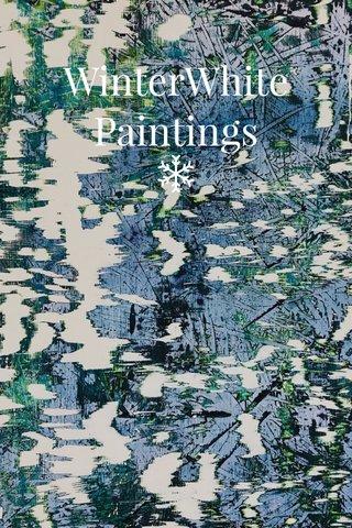 WinterWhite Paintings