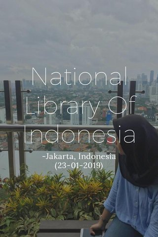 National Library Of Indonesia -Jakarta, Indonesia (23-01-2019)