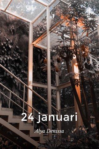24 januari Alya Denissa