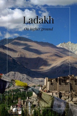 Ladakh On higher ground