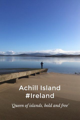 Achill Island #Ireland 'Queen of islands, bold and free'