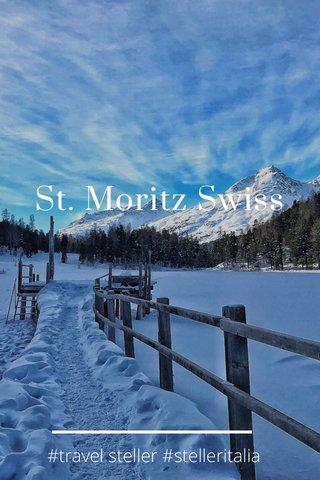 St. Moritz Swiss #travel steller #stelleritalia