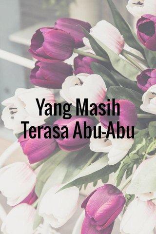 Yang Masih Terasa Abu-Abu