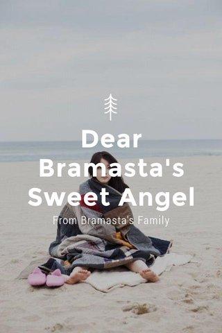 Dear Bramasta's Sweet Angel From Bramasta's Family