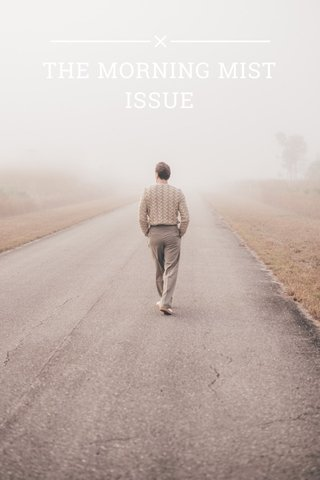 THE MORNING MIST ISSUE