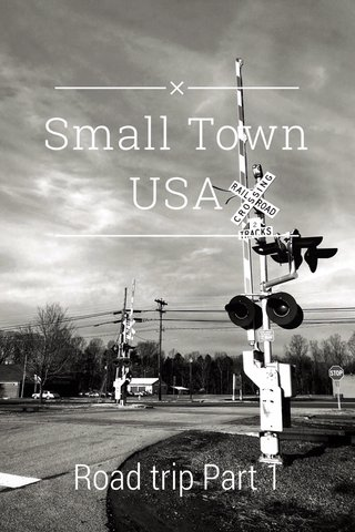 Small Town USA Road trip Part 1