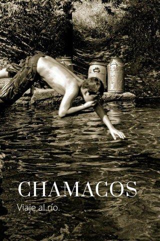 CHAMACOS Viaje al río.
