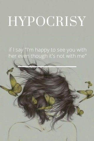 """HYPOCRISY if I say """"I'm happy to see you with her even though it's not with me"""""""