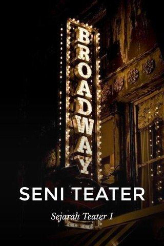 SENI TEATER Sejarah Teater 1