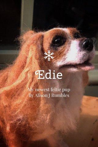 Edie My newest feltie pup By Alison J Rumbles