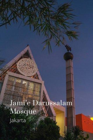 Jami'e Darussalam Mosque Jakarta
