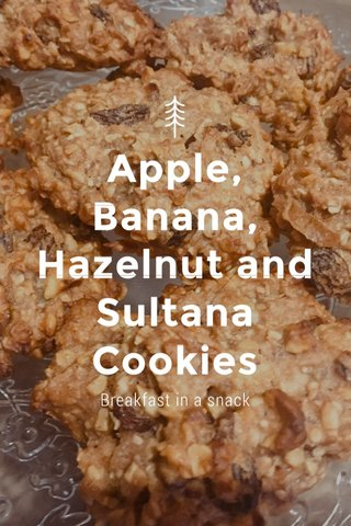Apple, Banana, Hazelnut and Sultana Cookies Breakfast in a snack
