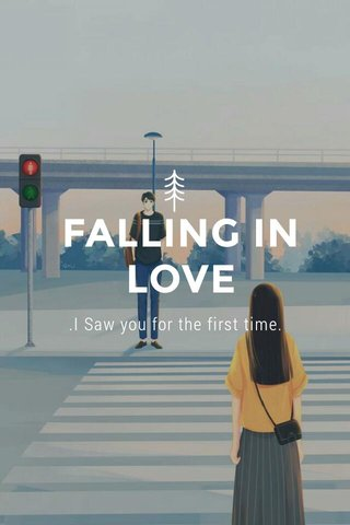 FALLING IN LOVE .I Saw you for the first time.