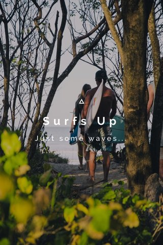 Surfs Up Just some waves...