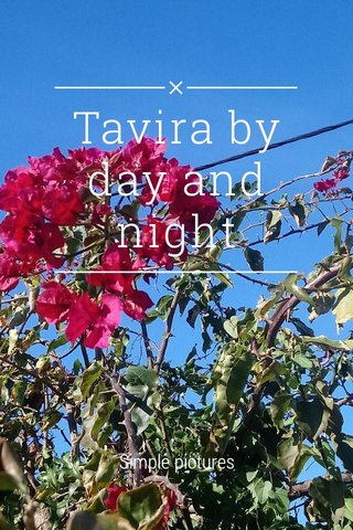 Tavira by day and night Simple pictures