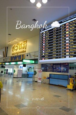 Bangkok ☁️ 1-12-18