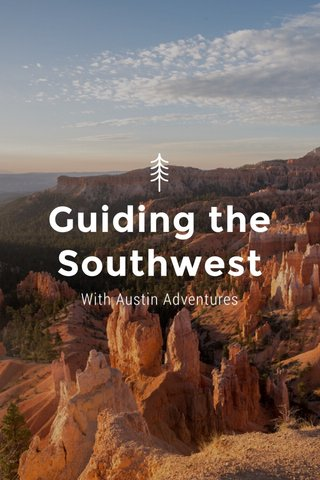 Guiding the Southwest With Austin Adventures